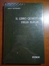 Il libro quarto delle elegie - Sesto Properzio - Patron -1967  - M