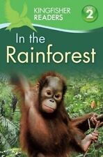 Kingfisher Readers: In the Rainforest (Level 2: Beginning to Read Alone) New Pap