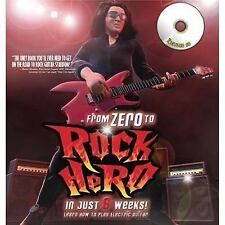 From Zero to Rock Hero in Six Weeks: The Crash Course That Teaches You How to Pl