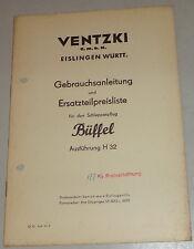 Betriebsanleitung Ventzki Schlepperpflug Büffel H 32 Stand ca. 1941