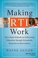Making RTI Work: How Smart Schools are Reforming Education through Schoolwide Re