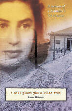 I Will Plant You a Lilac Tree: A Memoir of a Schindler's List Survivor by Laura Hillman (Paperback, 2008)