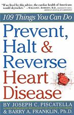 Prevent, Halt & Reverse Heart Disease: 109 Things You Can Do NEW BOOK