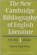New Cambridge Bibliography of English Literature, 600-1660 George Watson