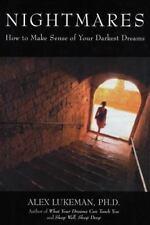 Nightmares : How to Make Sense of Your Darkest Dreams by Alex Lukeman (2014,...
