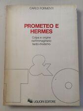 Carlo Formenti - Prometeo e Hermes (firmato dall'autore, prima edizione, 1987)