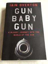 GUN BABY GUN by IAIN OVERTON -CANONGATE - P/B - UK POST £3.25*PROOF*