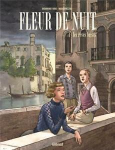 BD - FLEUR DE NUIT, TOME 1 > LES RÊVES BRISES / FURIO, NIZZOLI, GLENAT