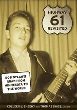 Highway 61 Revisited: Bob Dylan's Road from Minnesota to the World by