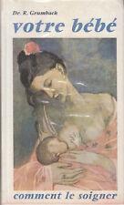 Livre votre bébé comment le soigner Dr R. Grumbach book