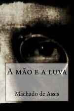 A Mao e a Luva by Joaquim Maria Machado de Assis (2016, Paperback)