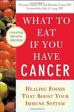 What to Eat if You Have Cancer (revised): Healing Foods that Boost Your Immune S