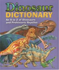 Dinosaur Dictionary - An A-Z of Dinosaurs & Prehistoric Reptiles