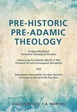 Pre-Historic Pre-Adamic Theology by Joaozinho Da S. F. a Martins (2016,...