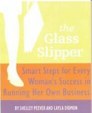 The Glass Slipper: Smart Steps for every Woman's Success in Running He-ExLibrary