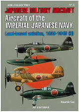Aircraft of the Japanese Navy: Land-based Aviation, 1929-1945 (II) by Eduardo...