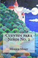 Cuentos para Niños: Cuentos para niños No. 2 by Mónica Moser (2014, Paperback)