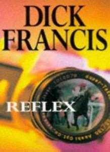 Reflex By  Dick Francis. 9780330266628