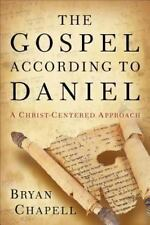 The Gospel According to Daniel: A Christ-Centered Approach; Chapell(2014) 170429