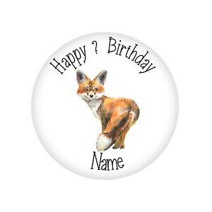 PERSONALISED FOX BIRTHDAY BADGES LARGE 58MM GIRL,BOY, WILDLIFE, GIFT, KEEPSAKE