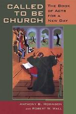 Called to Be Church: The Book of Acts for a New Day by Robinson, Anthony B.