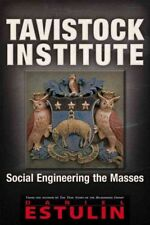 Tavistock Institute : Social Engineering the Masses, Paperback by Estulin, Da...