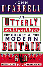 Utterly Exasperated History of Modern Brita by John O'Farrell New Paperback Book