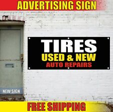 Tires Banner Advertising Vinyl Sign Flag Used New Auto Repairs Service Shop Car