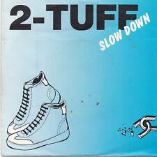 T-Tuff-Slow Down vinyl single