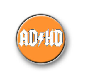 """ADHD / 1"""" / 25mm pin button / badge / fun / awareness / attention / deficit"""