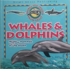 Things You Should Know About,   Whales & Dolphins,   By Miles Kelly,     VG~H/C