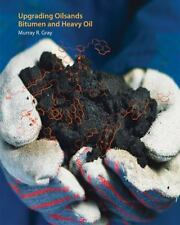 UPGRADING OILSANDS BITUMEN AND HEAVY OIL - GRAY, MURRAY R. - NEW BOOK