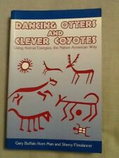 Dancing Otters & Clever Coyotes by G. Horn Man and S. Firedancer, Pb, 2009, Usin