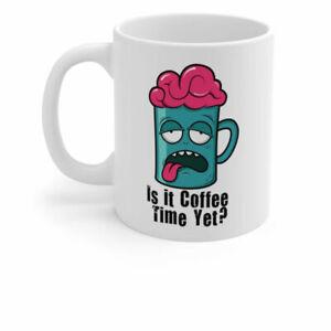 Is It Time for Coffee Time Humor Ceramic Coffee Mug 11oz
