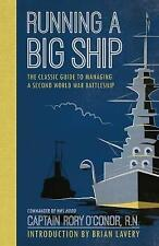 Running a Big Ship: The Classic Guide to Managing a Second World War...