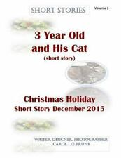 Short Stories: Short Stories 3 Year Old and His Cat and Christmas Holiday...
