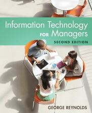Information Technology for Managers by George Reynolds (2015, Paperback)