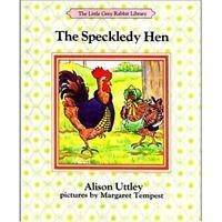 The Speckledy Hen (The Little Grey Rabbit library),Alison Uttley, Margaret Temp