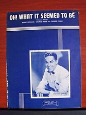 Oh! What it Seemed To Be - 1945 sheet music - Piano Guitar Vocal - Frankie Carle