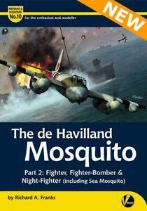 De Havilland Mosquito, Pt 2: Fighter, Fighter-Bomber, NIght (Valiant Wings AM10)