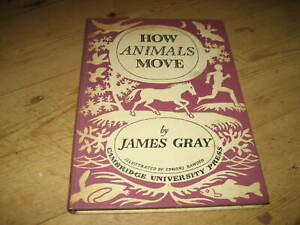 HOW ANIMALS MOVE R.I CHRISTMAS LECTURE 1951 JAMES GRAY ILL EDWARD BAWDEN 1ST ED