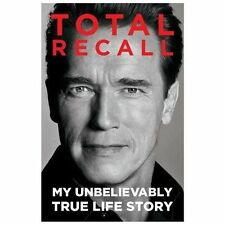 Total Recall: My Unbelievably True Life Story: By Schwarzenegger, Arnold