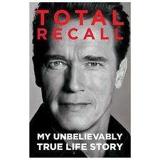 Total Recall: My Unbelievably True Life Story by Schwarzenegger, Arnold