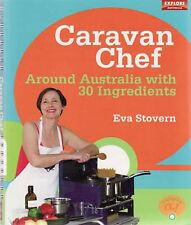 Caravan Chef: Around Australia with 30 Ingredients by Eva Stovern