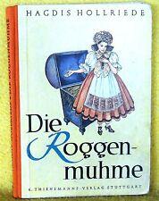 Hagdis Hollriede - Die Roggenmuhne - Thienemann, Erstauflage 1949 - Schneegans