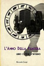 L' Anno Della Pantera: Libro I - Fiori d'Inverno by Riccardo Crespi (2016,...