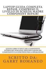 Laptop Guida Completa Repair, compreso il livello di scheda madre Component Rep