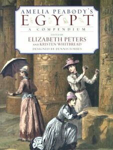 Amelia Peabody's Egypt: A compendium by Peters, Elizabeth Hardback Book The