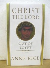 Christ the Lord - Out of Egypt by Anne Rice 2005 HB/DJ *Signed First Edition*