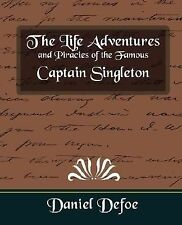 The Life Adventures and Piracies of the Famous Captain Singleton (Paperback or S